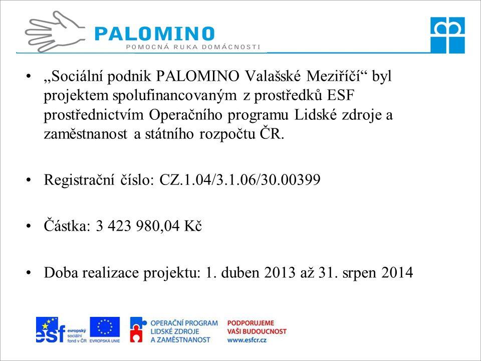 """""""Sociální podnik PALOMINO Valašské Meziříčí byl projektem spolufinancovaným z prostředků ESF prostřednictvím Operačního programu Lidské zdroje a zaměstnanost a státního rozpočtu ČR."""