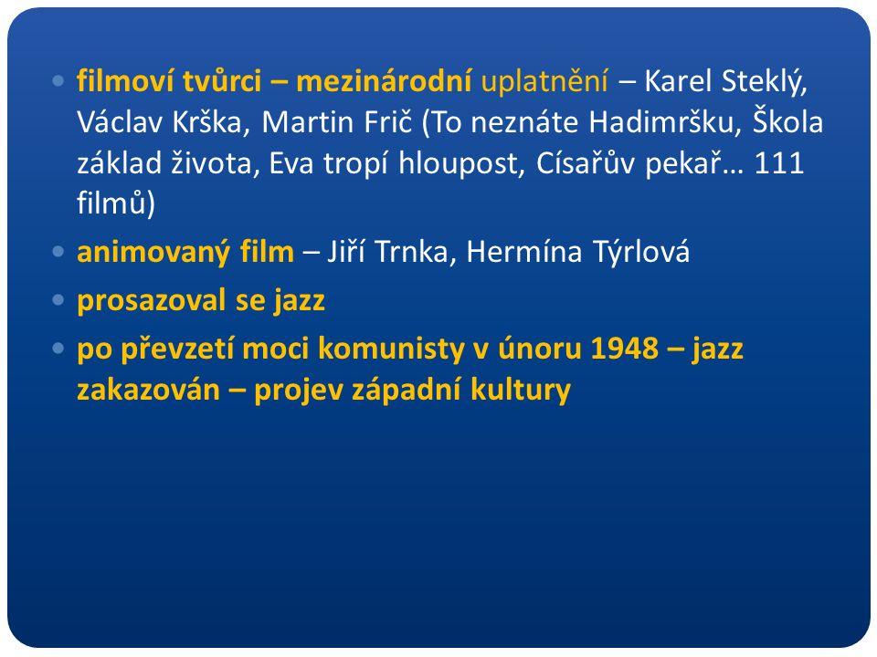 filmoví tvůrci – mezinárodní uplatnění – Karel Steklý, Václav Krška, Martin Frič (To neznáte Hadimršku, Škola základ života, Eva tropí hloupost, Císař