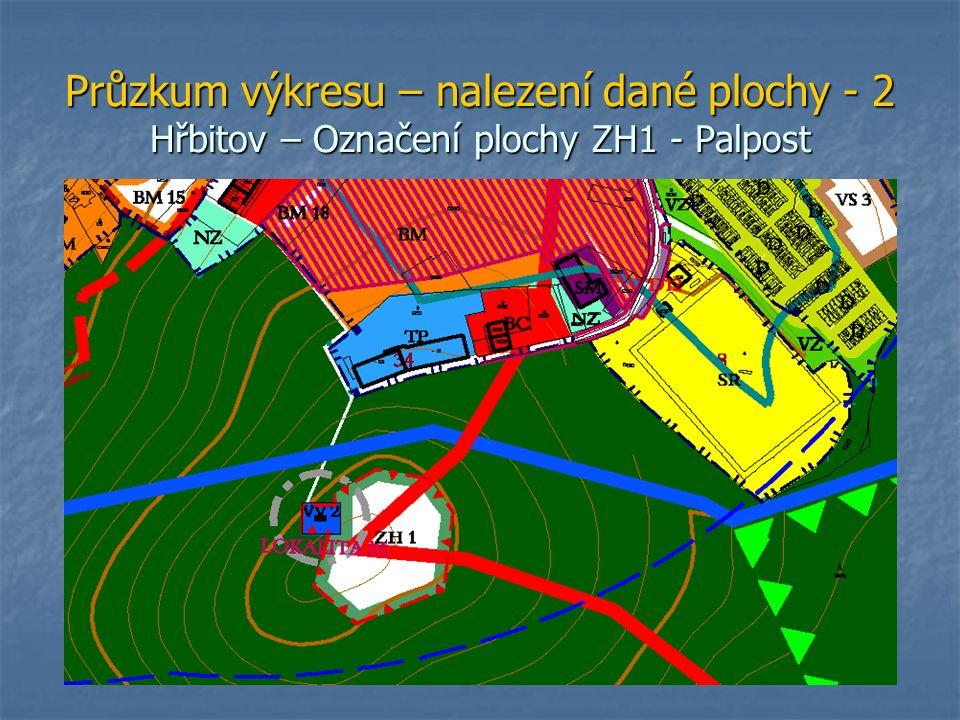 Průzkum výkresu – nalezení dané plochy - 2 Hřbitov – Označení plochy ZH1 - Palpost