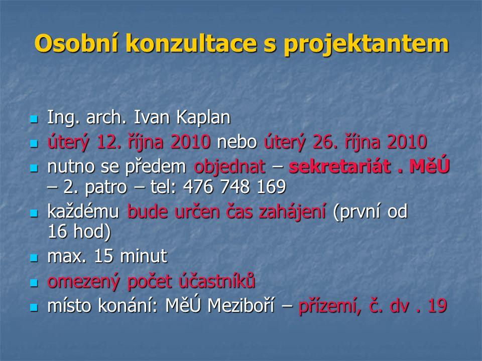 Osobní konzultace s projektantem Ing. arch. Ivan Kaplan Ing.
