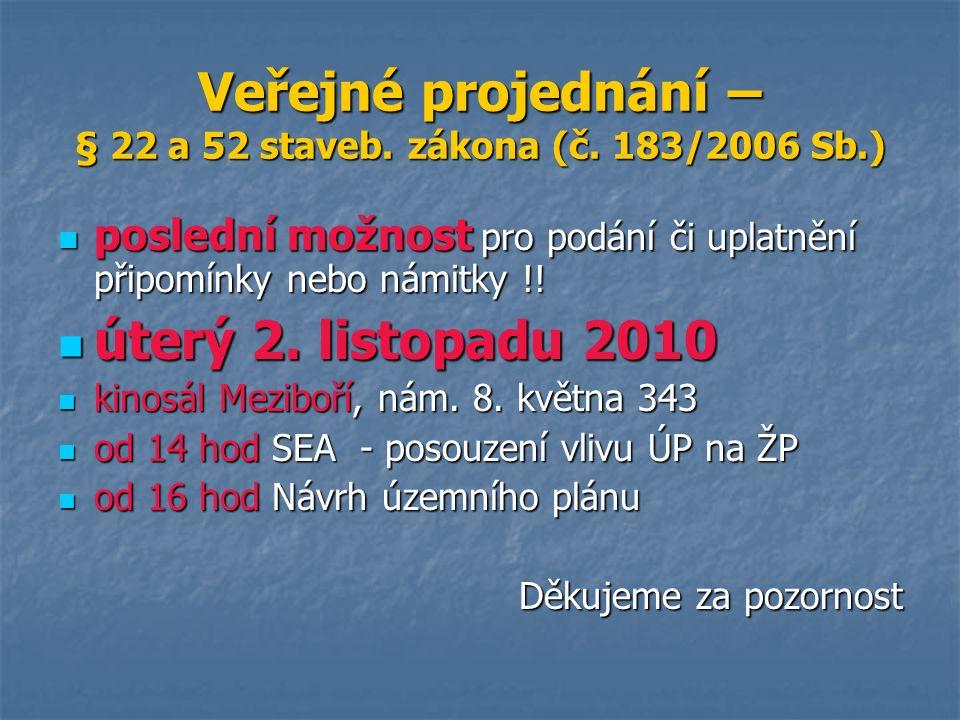 Veřejné projednání – § 22 a 52 staveb. zákona (č.