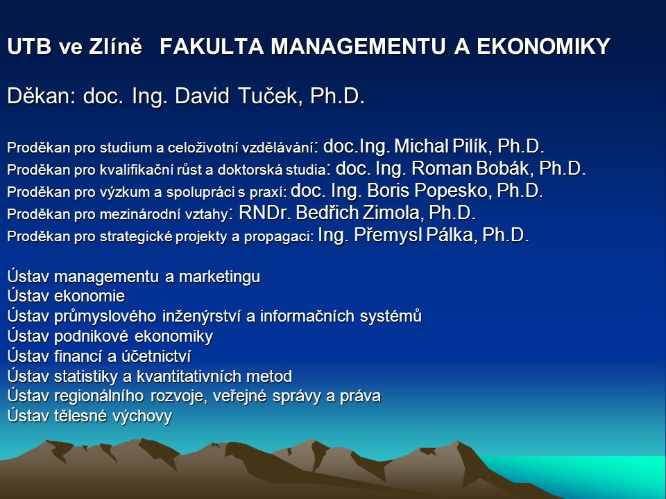 UTB ve Zlíně FAKULTA MANAGEMENTU A EKONOMIKY Děkan: doc.