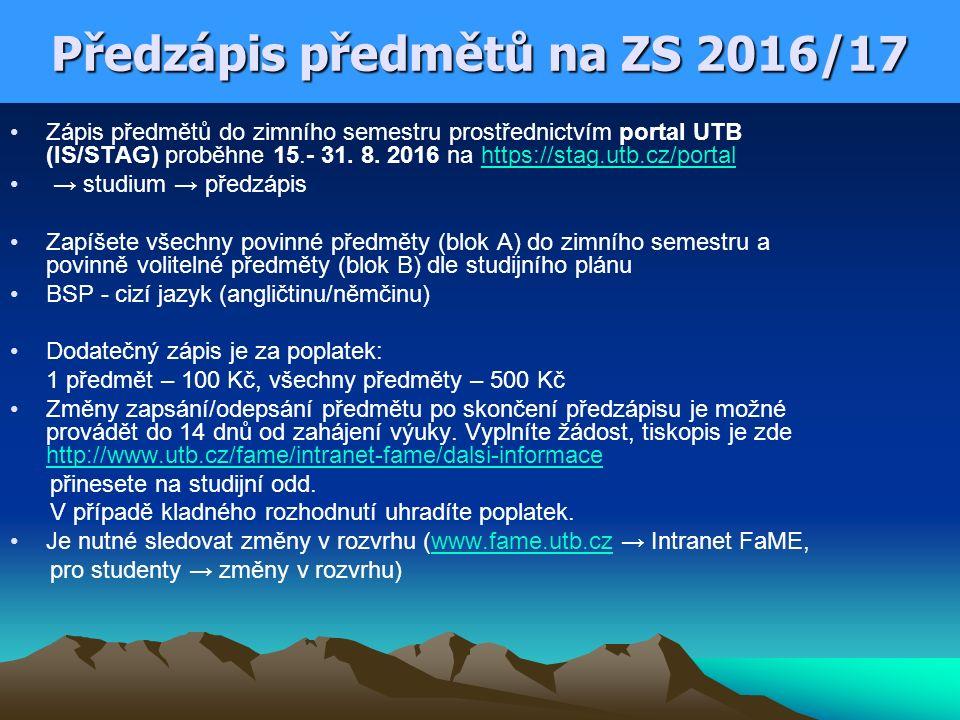 Předzápis předmětů na ZS 2016/17 Zápis předmětů do zimního semestru prostřednictvím portal UTB (IS/STAG) proběhne 15.- 31. 8. 2016 na https://stag.utb