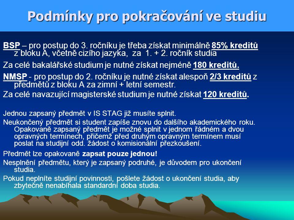 Podmínky pro pokračování ve studiu BSP – pro postup do 3. ročníku je třeba získat minimálně 85% kreditů z bloku A, včetně cizího jazyka, za 1. + 2. ro