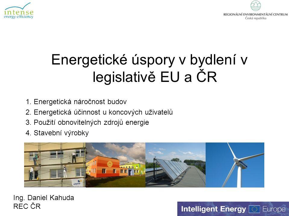 Energetické úspory v bydlení v legislativě EU a ČR 1.