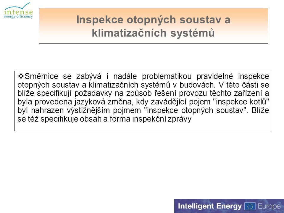 Inspekce otopných soustav a klimatizačních systémů  Směrnice se zabývá i nadále problematikou pravidelné inspekce otopných soustav a klimatizačních systémů v budovách.