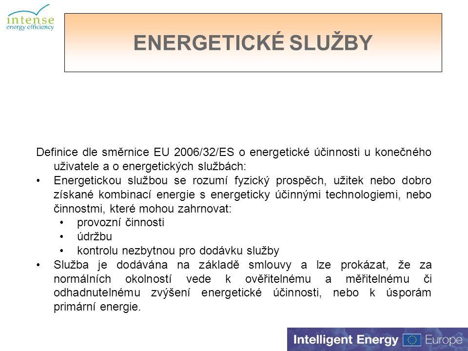 Definice dle směrnice EU 2006/32/ES o energetické účinnosti u konečného uživatele a o energetických službách: Energetickou službou se rozumí fyzický prospěch, užitek nebo dobro získané kombinací energie s energeticky účinnými technologiemi, nebo činnostmi, které mohou zahrnovat: provozní činnosti údržbu kontrolu nezbytnou pro dodávku služby Služba je dodávána na základě smlouvy a lze prokázat, že za normálních okolností vede k ověřitelnému a měřitelnému či odhadnutelnému zvýšení energetické účinnosti, nebo k úsporám primární energie.