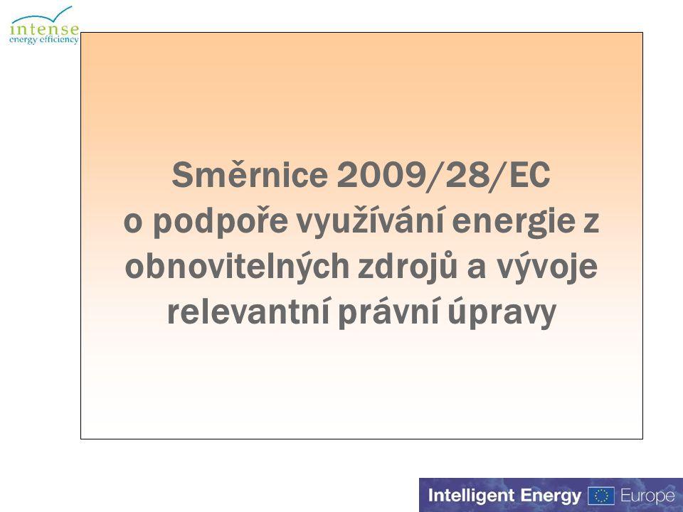 Směrnice 2009/28/EC o podpoře využívání energie z obnovitelných zdrojů a vývoje relevantní právní úpravy