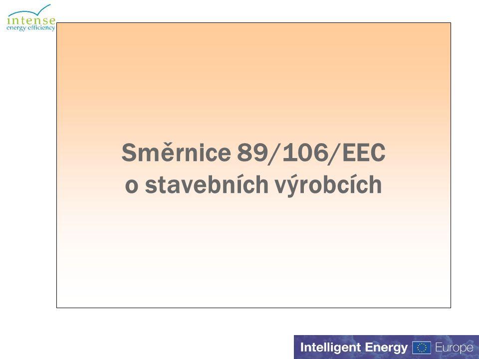 Směrnice 89/106/EEC o stavebních výrobcích