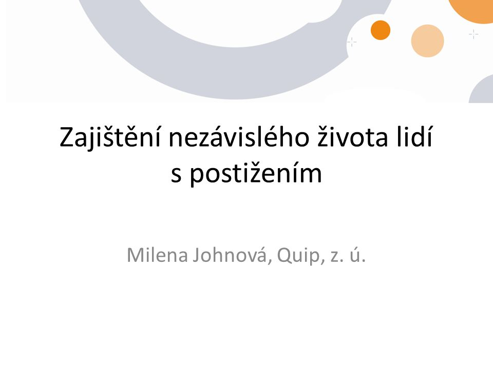 Bářin příběh pro ilustraci problému www.kvalitavpraxi.cz2 46 let, v ústavní péči prožila 41 let