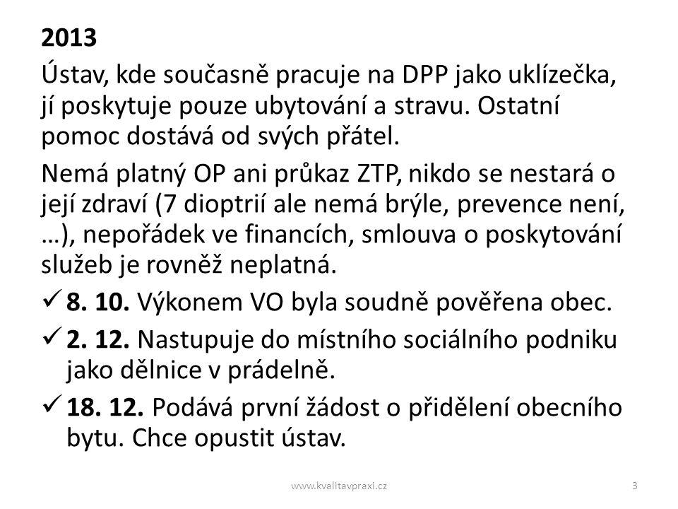 2014 17.1. Vzniká opatrovnická rada na ochranu Bářiných zájmů.