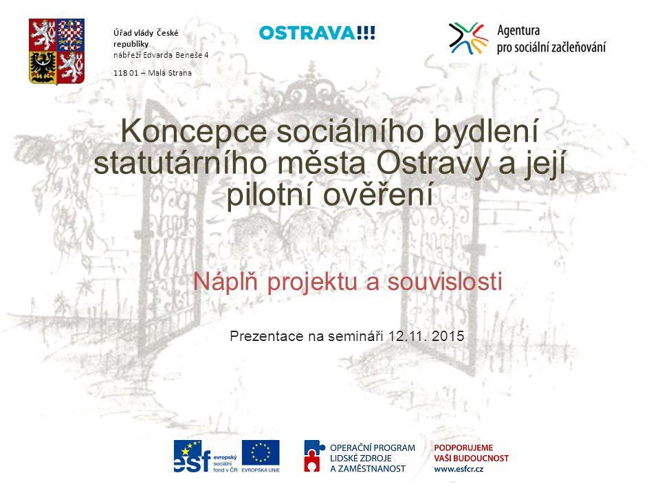 KA 1: Koncepce bydlení Aktivita povede ke vzniku koncepce sociálního bydlení v Ostravě 2 pracovní skupiny PS ke krizovému, sociálnímu a dostupnému bydlení PS k udržitelnosti a rozvoji bytového fondu -Každá PS bude mít max.