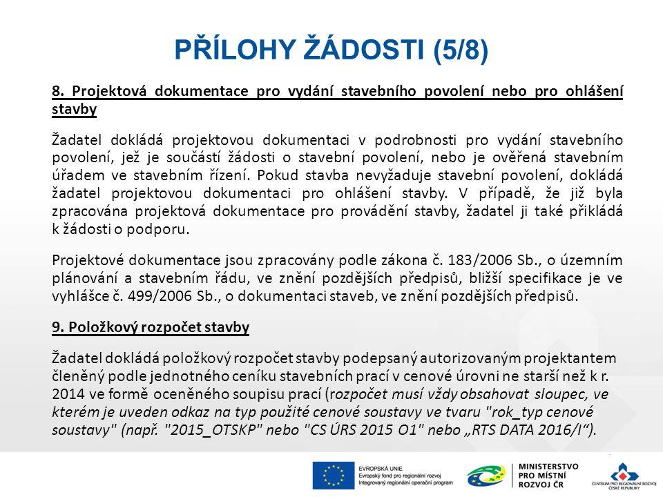 8. Projektová dokumentace pro vydání stavebního povolení nebo pro ohlášení stavby Žadatel dokládá projektovou dokumentaci v podrobnosti pro vydání sta