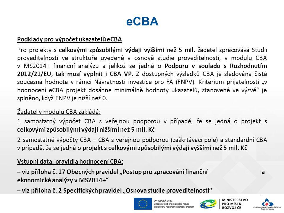 Podklady pro výpočet ukazatelů eCBA Pro projekty s celkovými způsobilými výdaji vyššími než 5 mil.