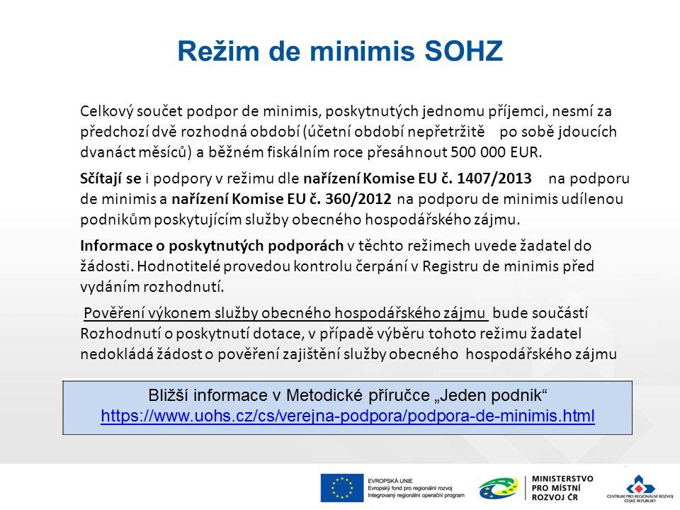 Celkový součet podpor de minimis, poskytnutých jednomu příjemci, nesmí za předchozí dvě rozhodná období (účetní období nepřetržitě po sobě jdoucích dvanáct měsíců) a běžném fiskálním roce přesáhnout 500 000 EUR.