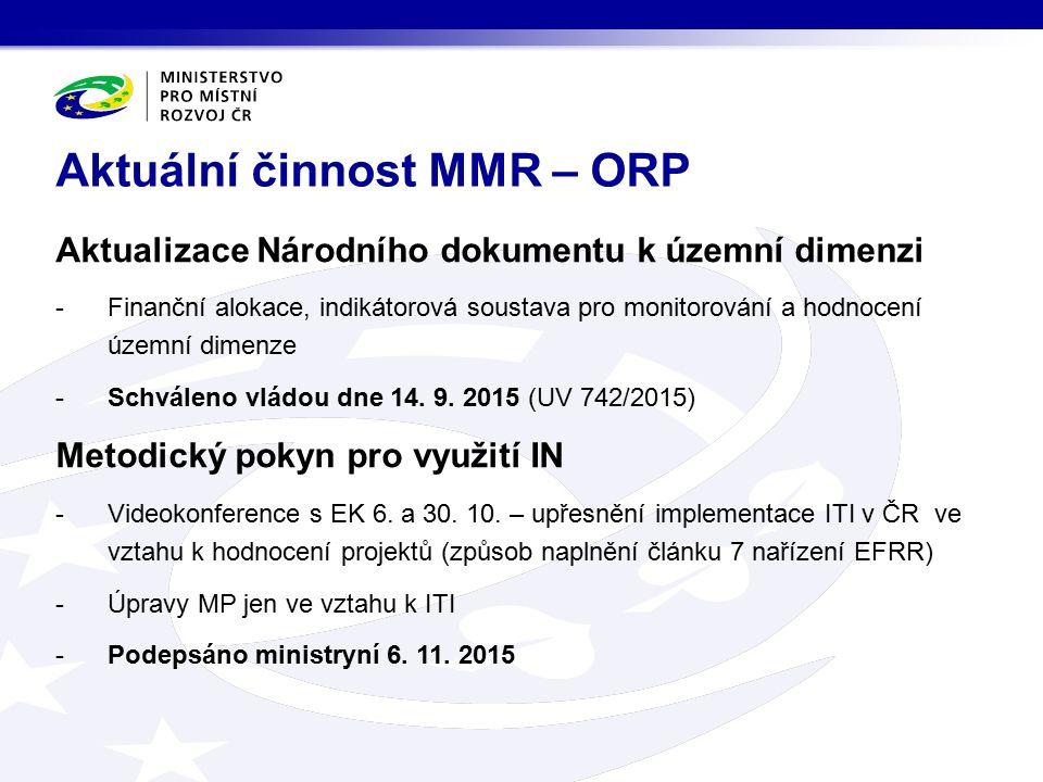 Aktualizace Národního dokumentu k územní dimenzi -Finanční alokace, indikátorová soustava pro monitorování a hodnocení územní dimenze -Schváleno vládou dne 14.