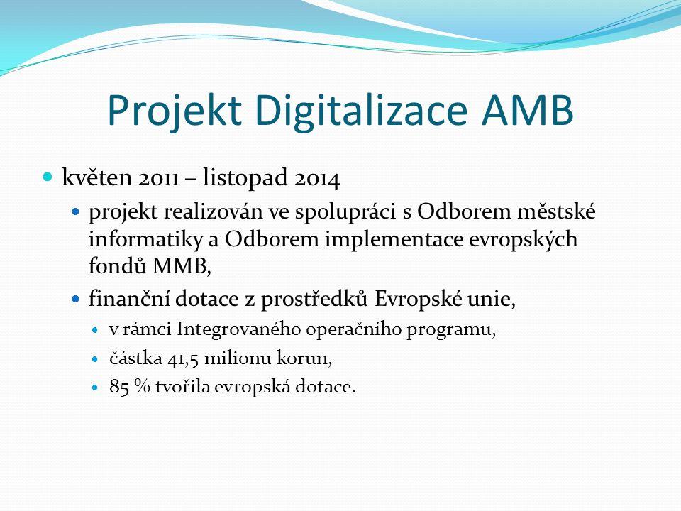 Projekt Digitalizace AMB květen 2011 – listopad 2014 projekt realizován ve spolupráci s Odborem městské informatiky a Odborem implementace evropských fondů MMB, finanční dotace z prostředků Evropské unie, v rámci Integrovaného operačního programu, částka 41,5 milionu korun, 85 % tvořila evropská dotace.