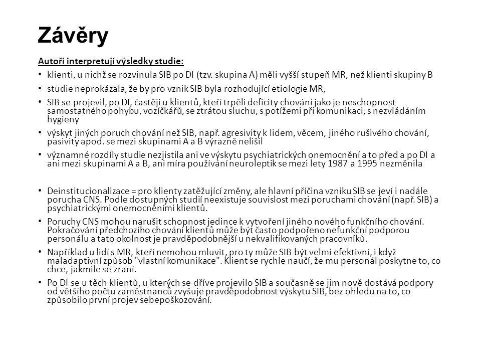 Závěry Autoři interpretují výsledky studie: klienti, u nichž se rozvinula SIB po DI (tzv.