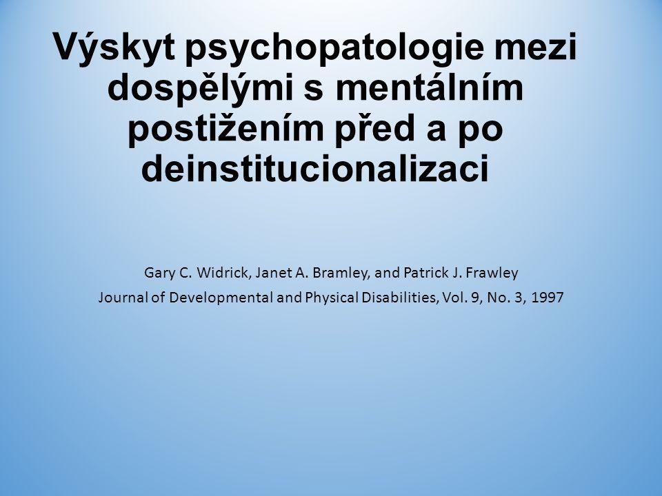 Výskyt psychopatologie mezi dospělými s mentálním postižením před a po deinstitucionalizaci Gary C.