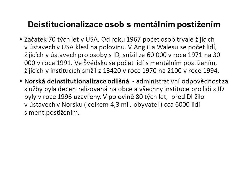 Deistitucionalizace osob s mentálním postižením Začátek 70 tých let v USA.