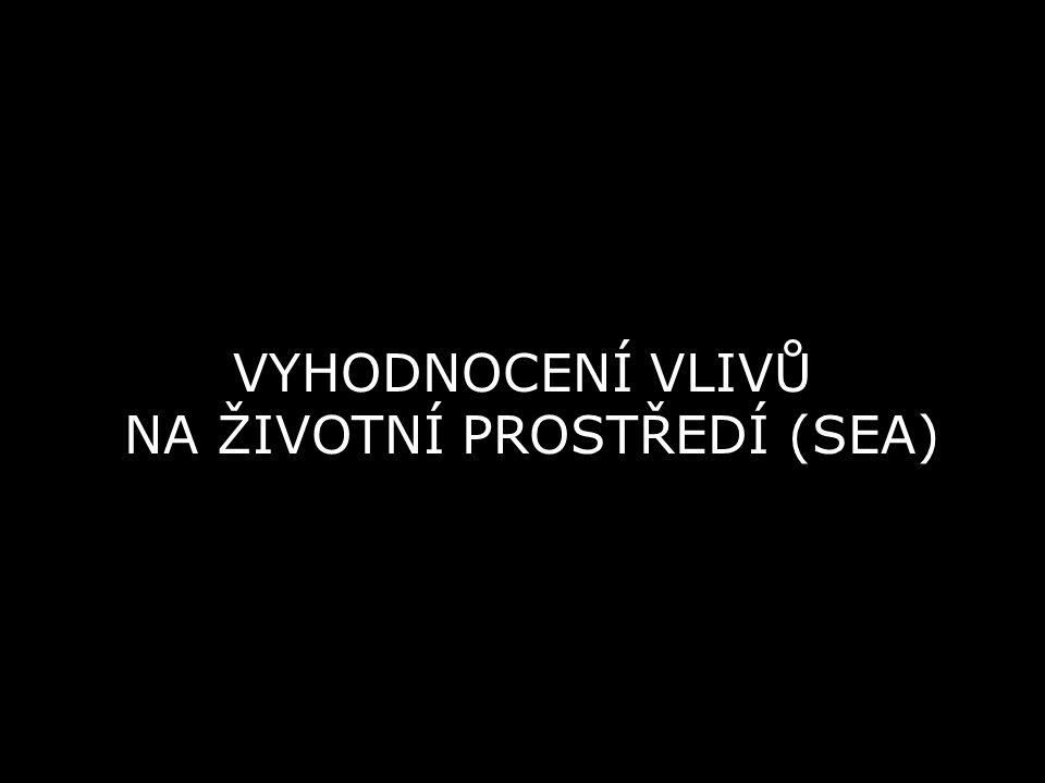VYHODNOCENÍ VLIVŮ NA ŽIVOTNÍ PROSTŘEDÍ (SEA)