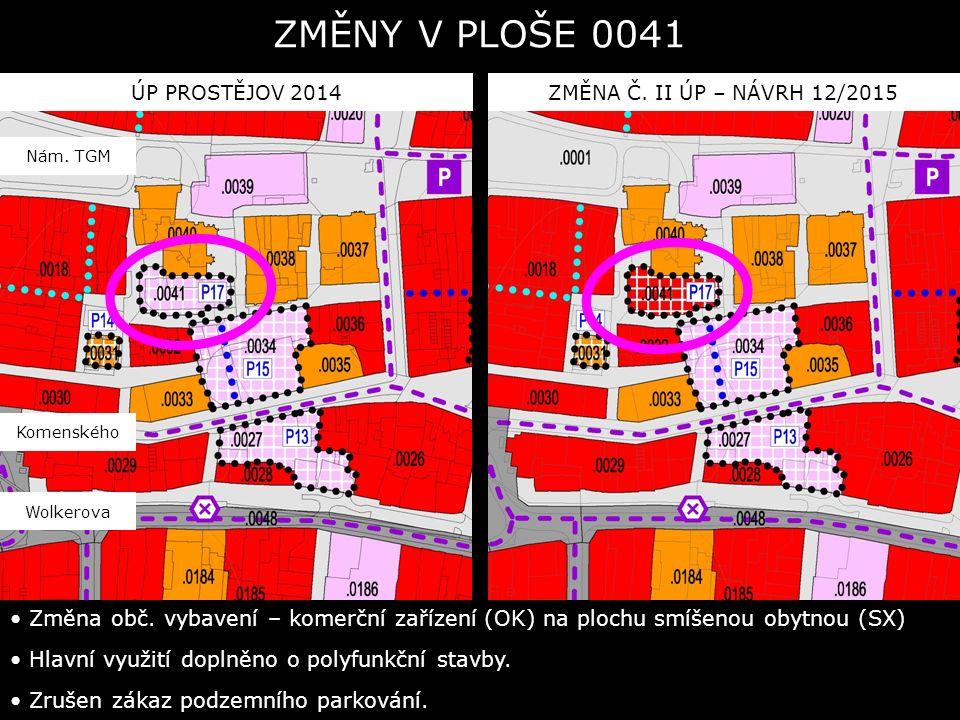 ÚP PROSTĚJOV 2014ZMĚNA Č. II ÚP – NÁVRH 12/2015 ZMĚNY V PLOŠE 0041 Změna obč.