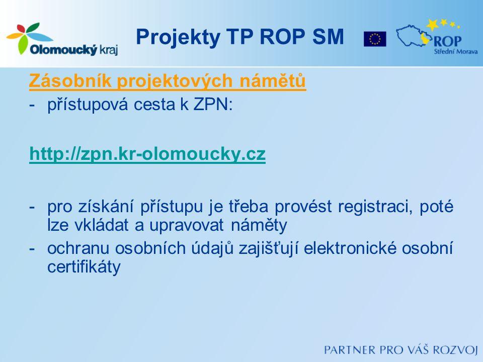 Projekty TP ROP SM Zásobník projektových námětů -přístupová cesta k ZPN: http://zpn.kr-olomoucky.cz -pro získání přístupu je třeba provést registraci,
