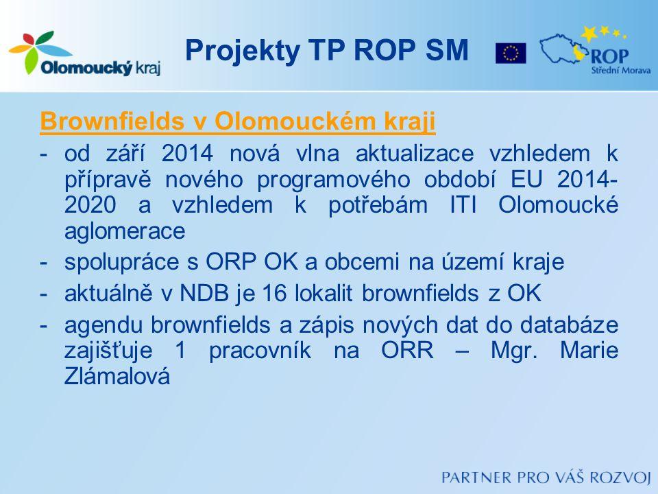 Projekty TP ROP SM Brownfields v Olomouckém kraji -od září 2014 nová vlna aktualizace vzhledem k přípravě nového programového období EU 2014- 2020 a v