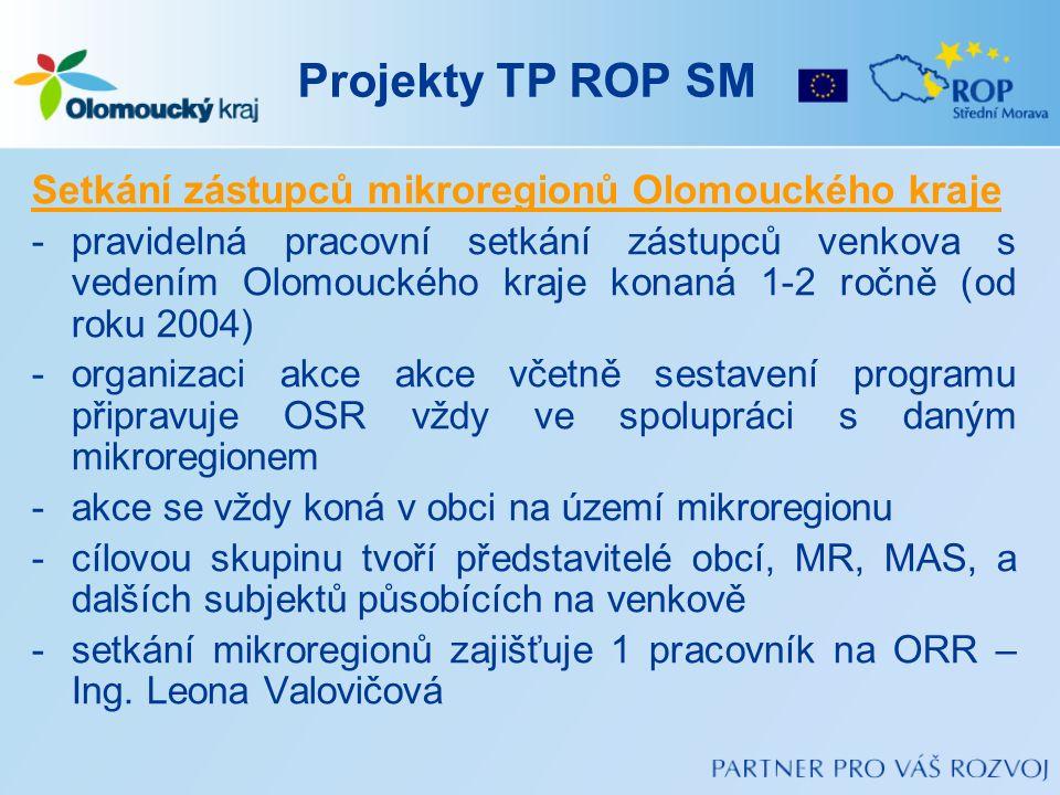 Projekty TP ROP SM Setkání zástupců mikroregionů Olomouckého kraje -pravidelná pracovní setkání zástupců venkova s vedením Olomouckého kraje konaná 1-