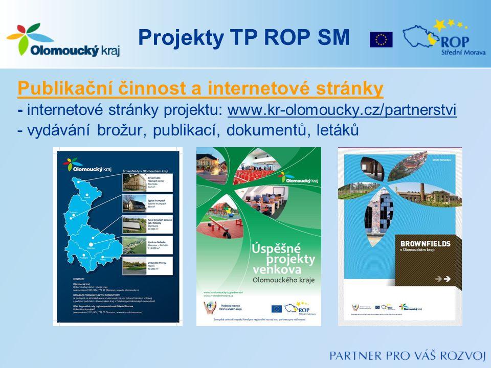 Projekty TP ROP SM Publikační činnost a internetové stránky - internetové stránky projektu: www.kr-olomoucky.cz/partnerstvi - vydávání brožur, publika