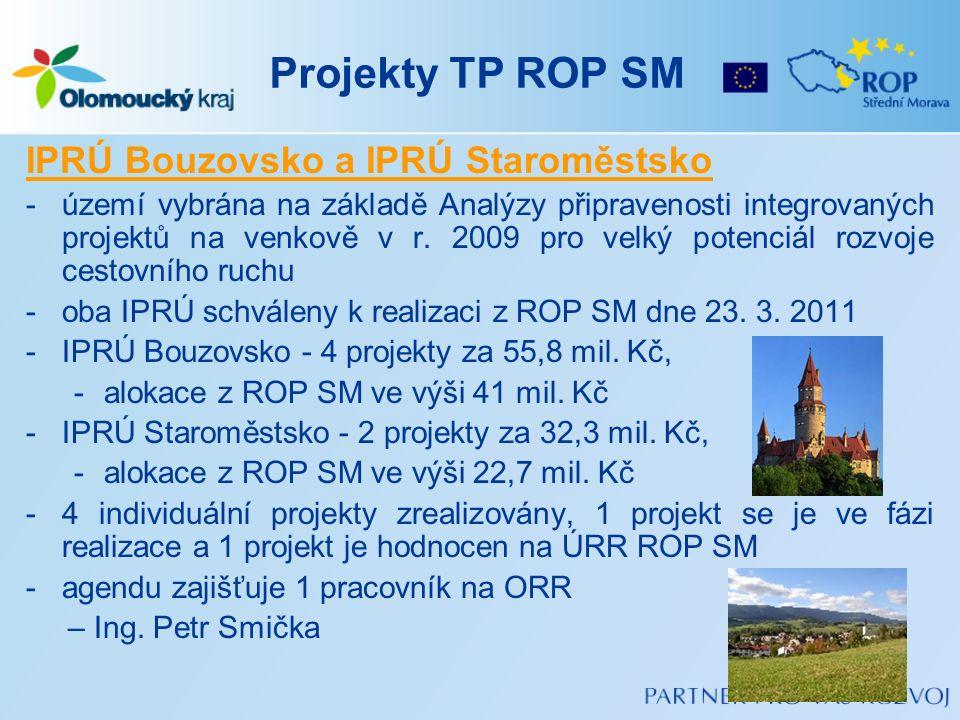 Projekty TP ROP SM IPRÚ Bouzovsko a IPRÚ Staroměstsko -území vybrána na základě Analýzy připravenosti integrovaných projektů na venkově v r. 2009 pro