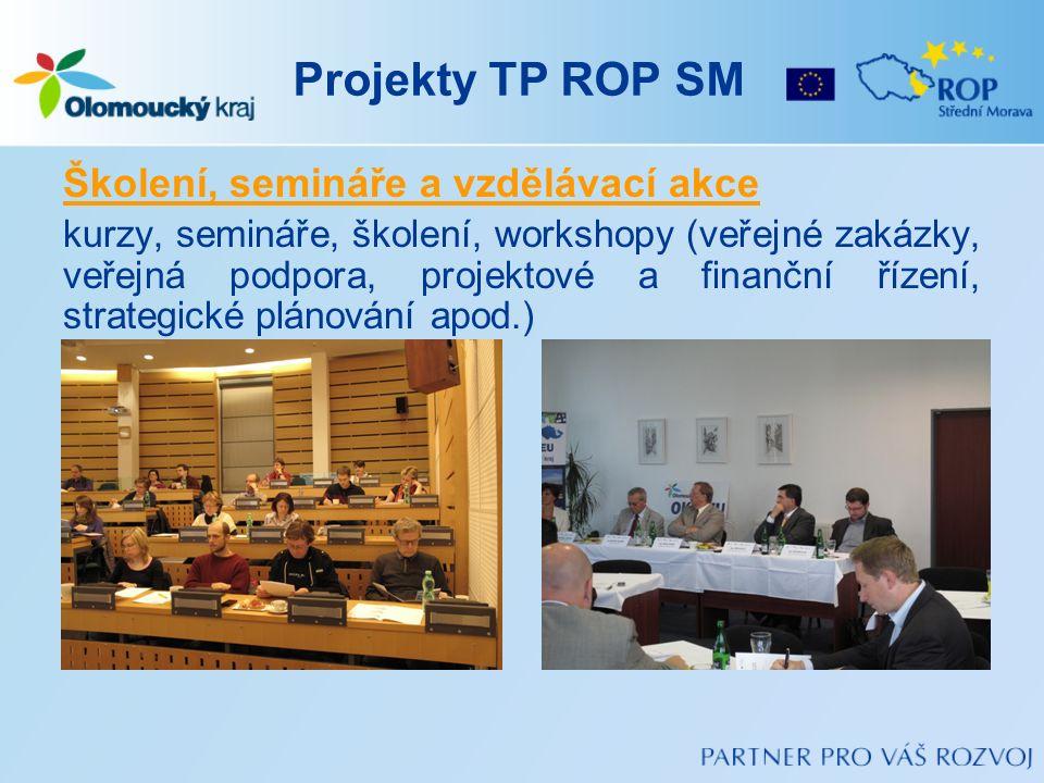 Projekty TP ROP SM Školení, semináře a vzdělávací akce kurzy, semináře, školení, workshopy (veřejné zakázky, veřejná podpora, projektové a finanční ří