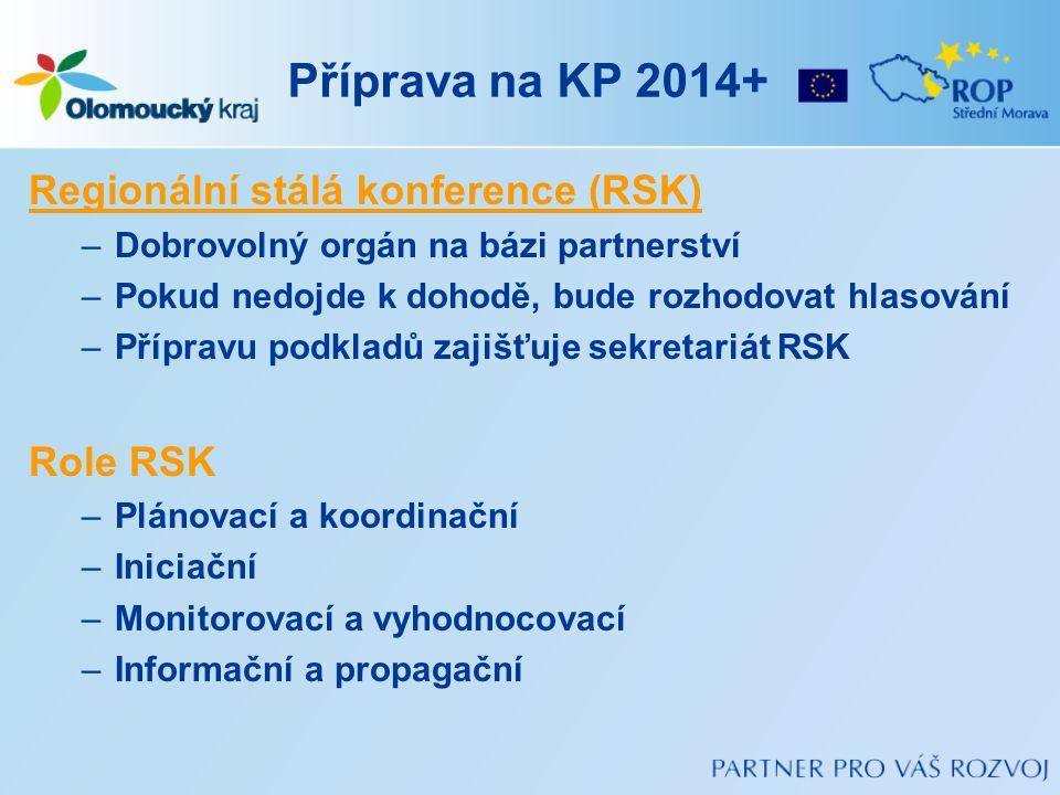 Příprava na KP 2014+ Regionální stálá konference (RSK) –Dobrovolný orgán na bázi partnerství –Pokud nedojde k dohodě, bude rozhodovat hlasování –Přípr