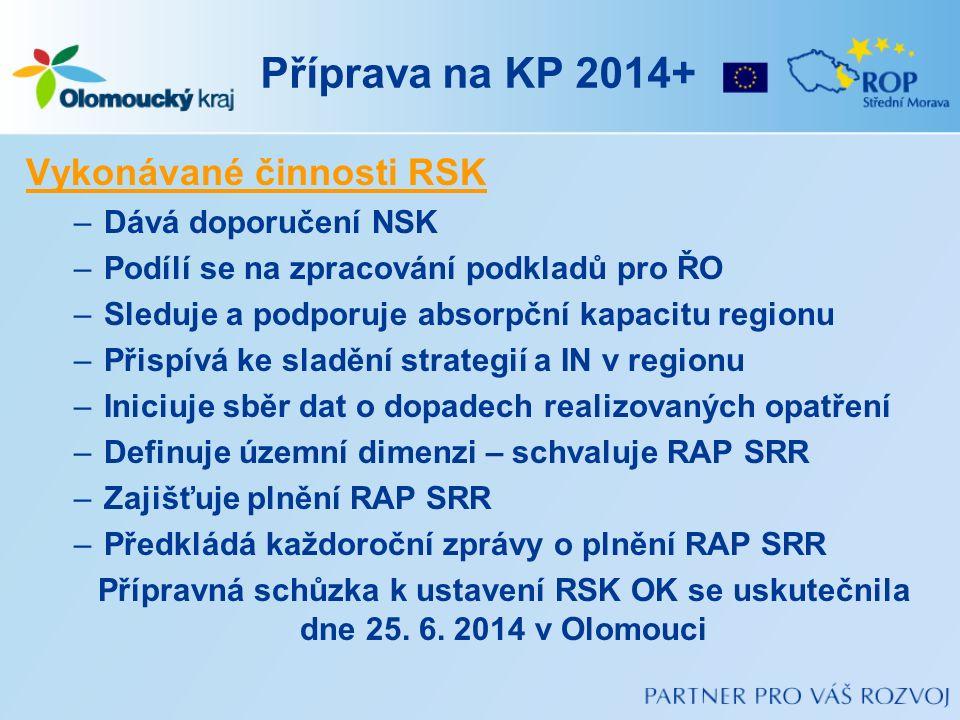 Příprava na KP 2014+ Vykonávané činnosti RSK –Dává doporučení NSK –Podílí se na zpracování podkladů pro ŘO –Sleduje a podporuje absorpční kapacitu reg
