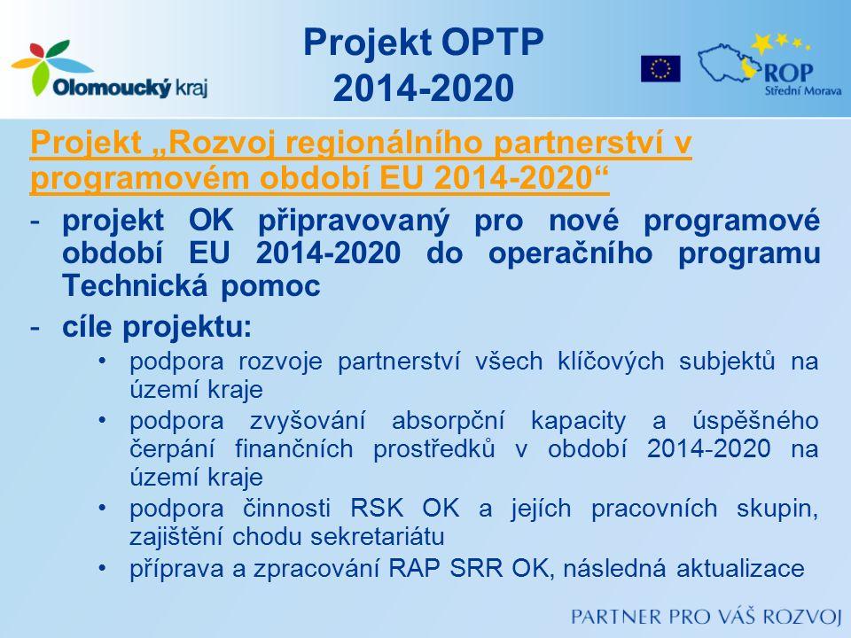 """Projekt OPTP 2014-2020 Projekt """"Rozvoj regionálního partnerství v programovém období EU 2014-2020"""" -projekt OK připravovaný pro nové programové období"""