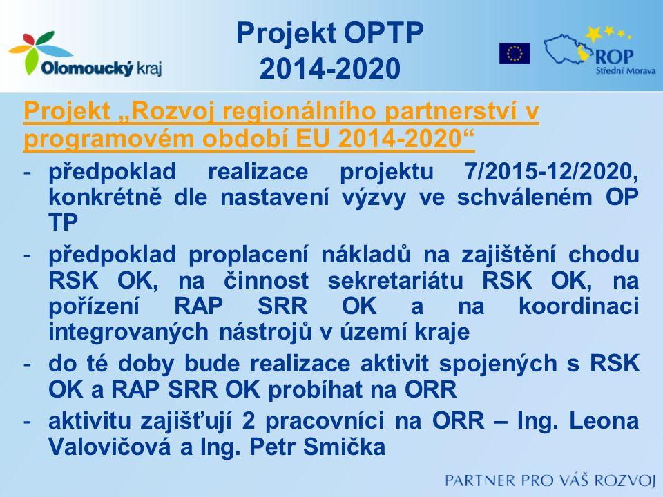 """Projekt OPTP 2014-2020 Projekt """"Rozvoj regionálního partnerství v programovém období EU 2014-2020"""" -předpoklad realizace projektu 7/2015-12/2020, konk"""
