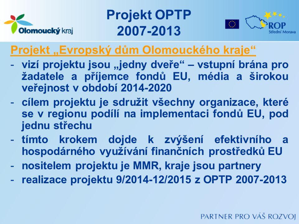 """Projekt OPTP 2007-2013 Projekt """"Evropský dům Olomouckého kraje"""" -vizí projektu jsou """"jedny dveře"""" – vstupní brána pro žadatele a příjemce fondů EU, mé"""