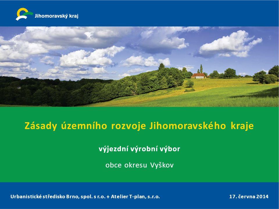 Urbanistické středisko Brno, spol. s r.o. + Atelier T-plan, s.r.o.17. června 2014 Zásady územního rozvoje Jihomoravského kraje výjezdní výrobní výbor