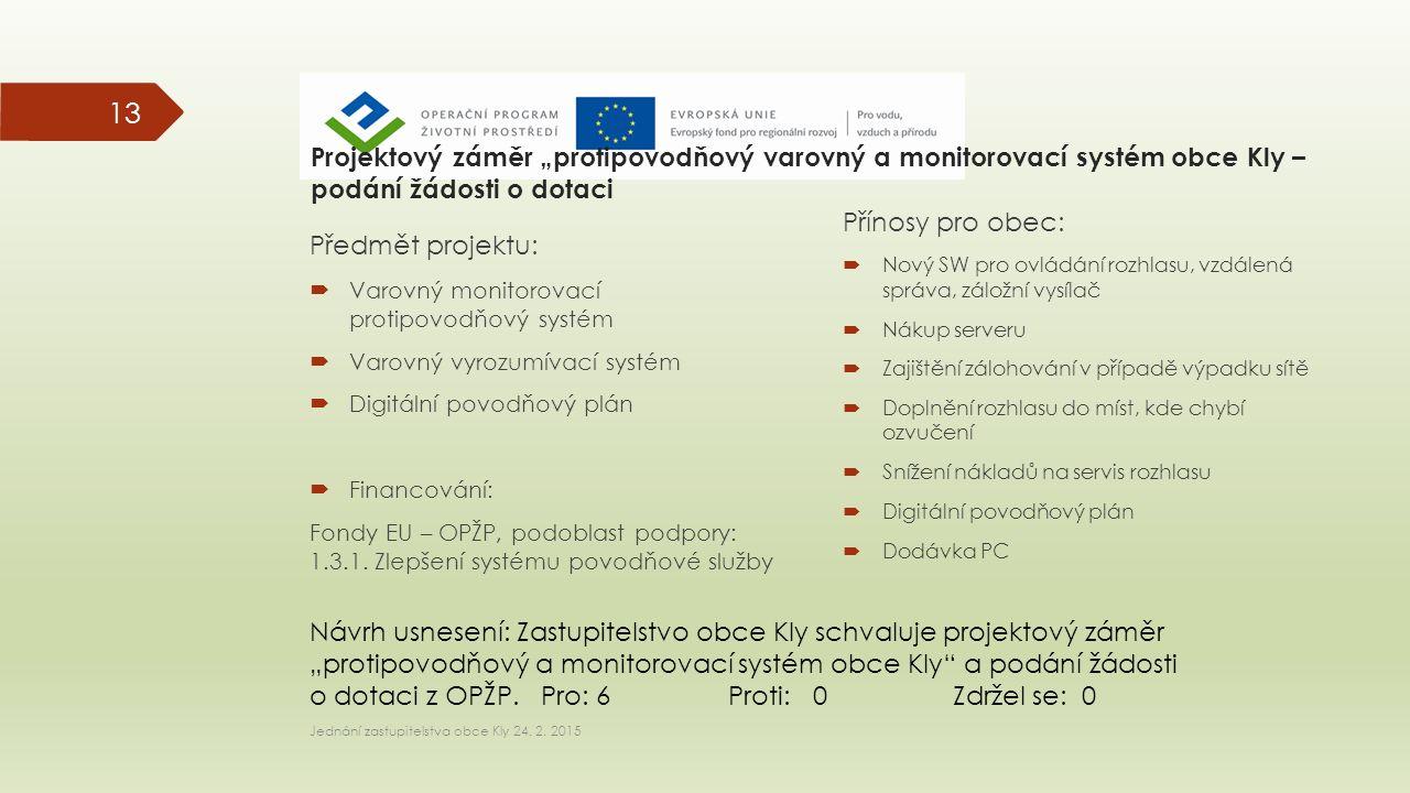 """Projektový záměr """"protipovodňový varovný a monitorovací systém obce Kly – podání žádosti o dotaci Předmět projektu:  Varovný monitorovací protipovodň"""