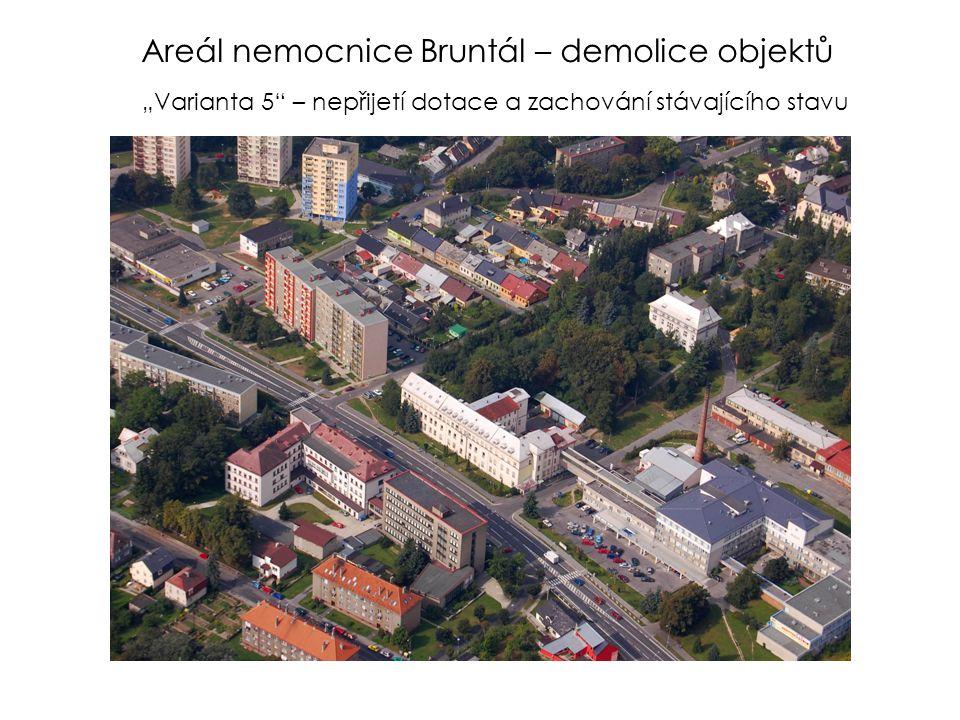 """Areál nemocnice Bruntál – demolice objektů """"Varianta 5 – nepřijetí dotace a zachování stávajícího stavu"""