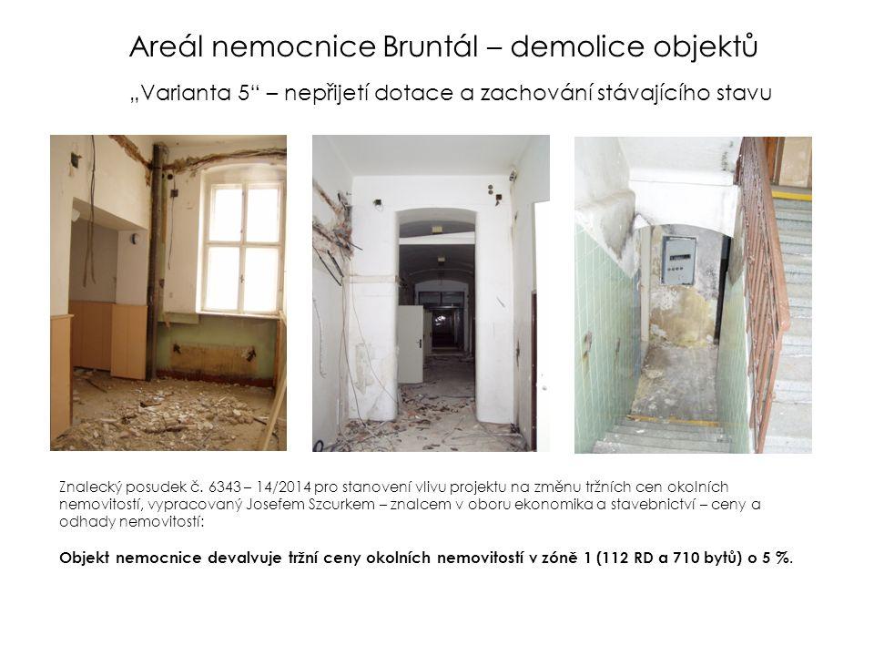 """""""Varianta 5 – nepřijetí dotace a zachování stávajícího stavu Znalecký posudek č."""
