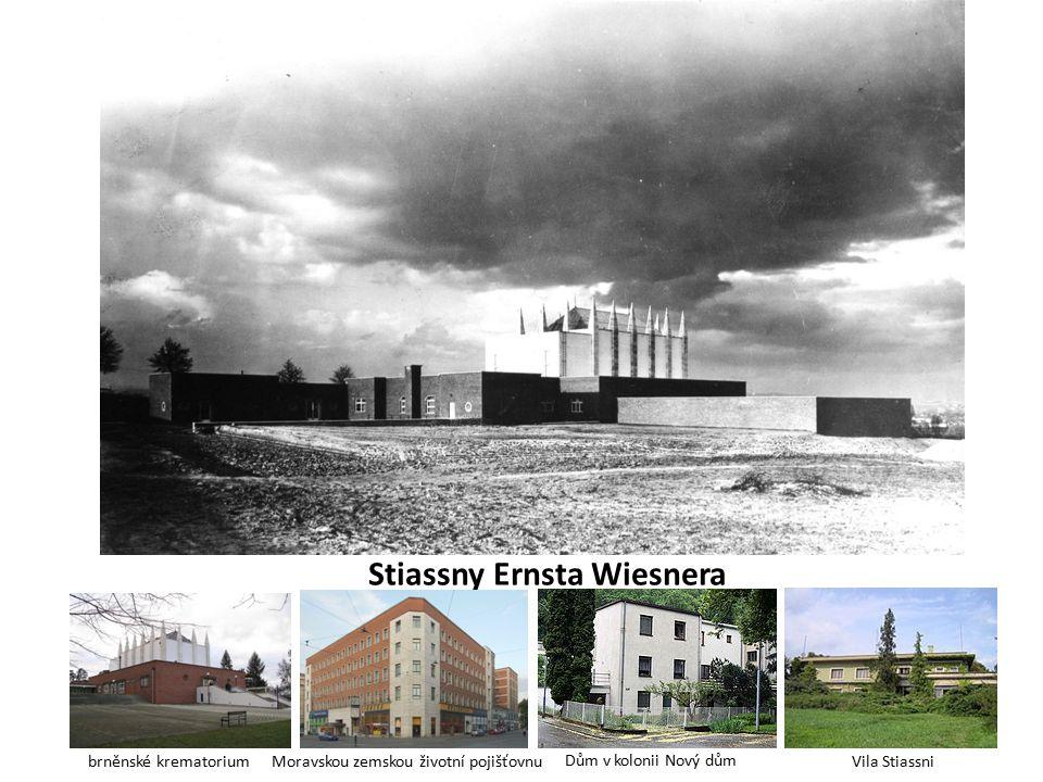 Stiassny Ernsta Wiesnera Dům v kolonii Nový dům Vila Stiassnibrněnské krematoriumMoravskou zemskou životní pojišťovnu