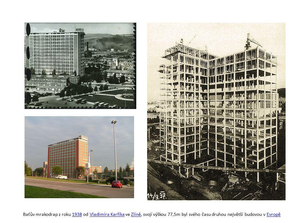 Baťův mrakodrap z roku 1938 od Vladimíra Karfíka ve Zlíně, svojí výškou 77,5m byl svého času druhou největší budovou v Evropě1938Vladimíra KarfíkaZlíněEvropě