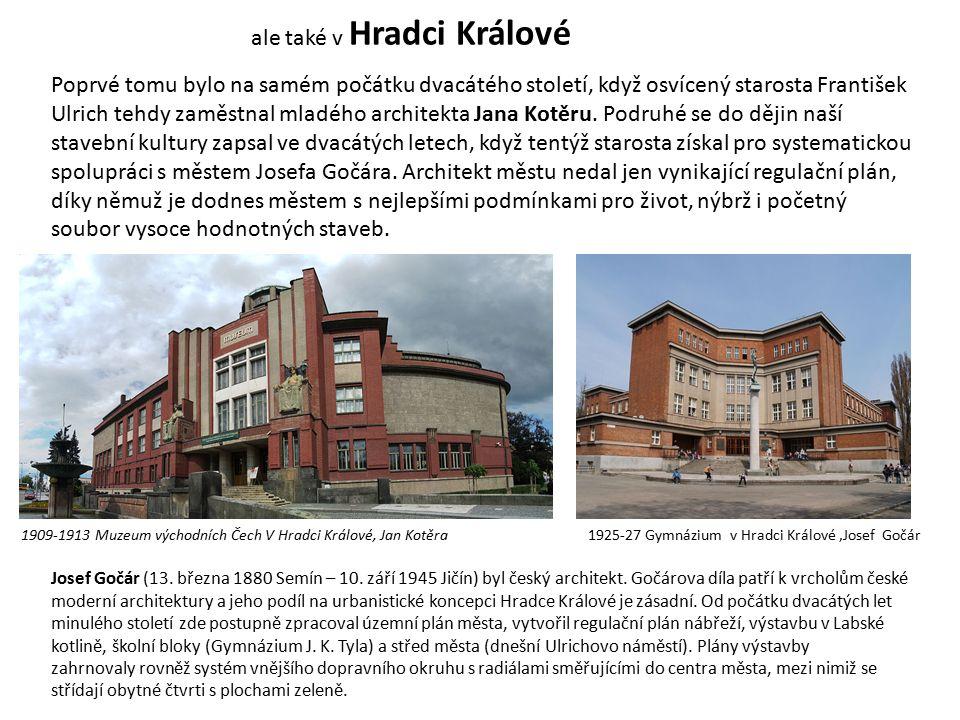 ale také v Hradci Králové Poprvé tomu bylo na samém počátku dvacátého století, když osvícený starosta František Ulrich tehdy zaměstnal mladého architekta Jana Kotěru.