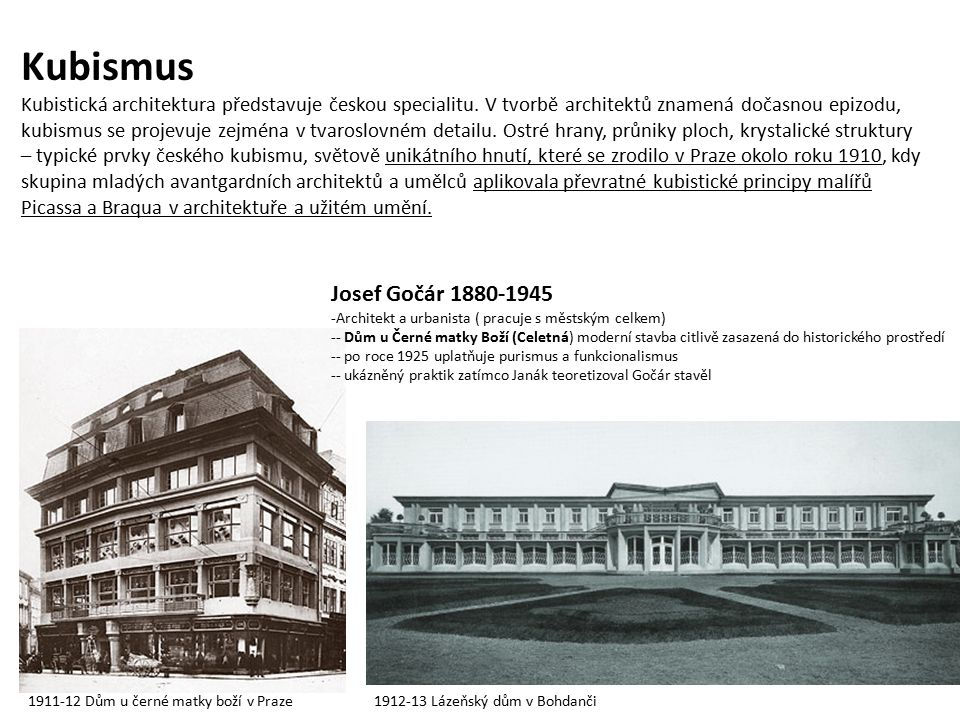 Kubismus Kubistická architektura představuje českou specialitu.