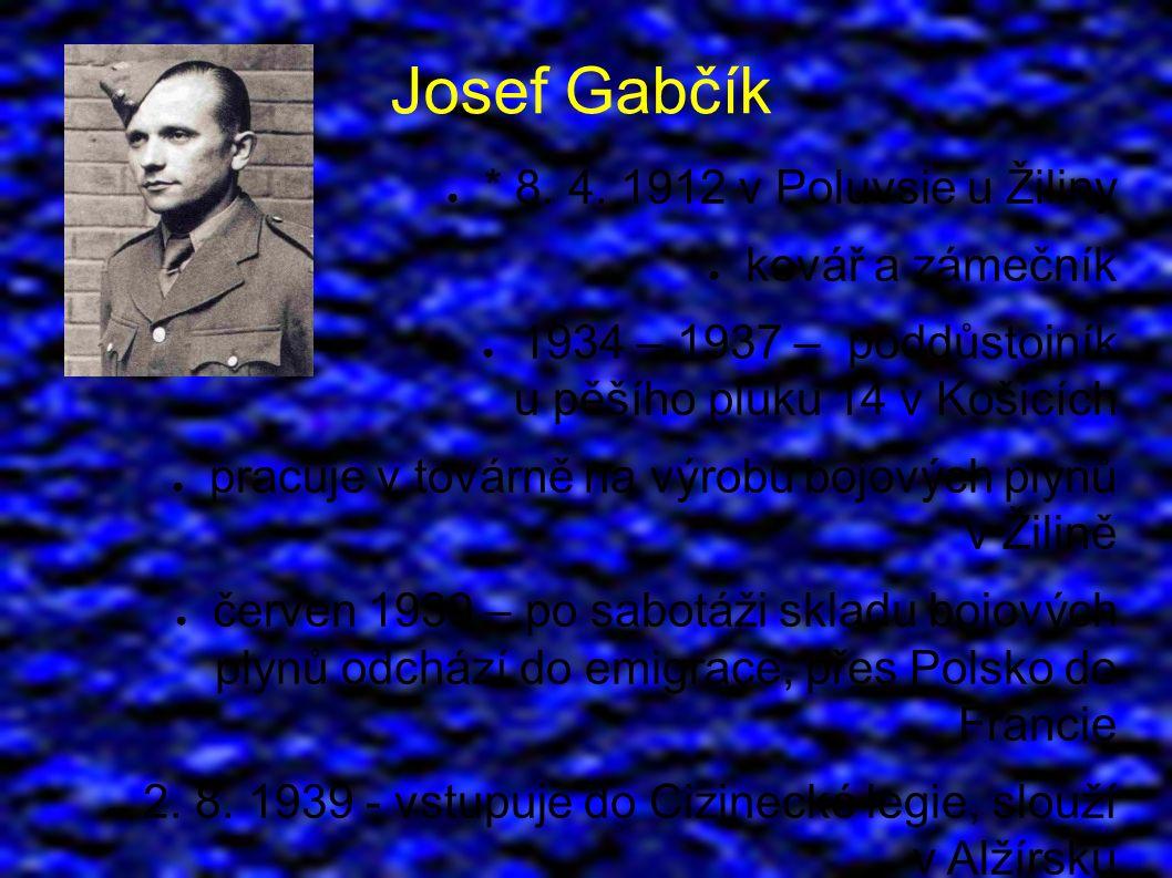Josef Gabčík ● * 8. 4.