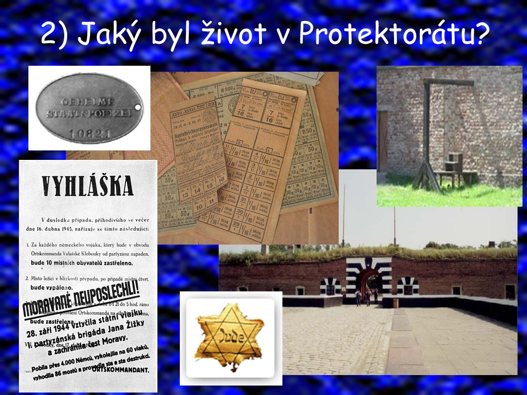 3) Kdo byl nejvyšším představitelem Protektorátu?
