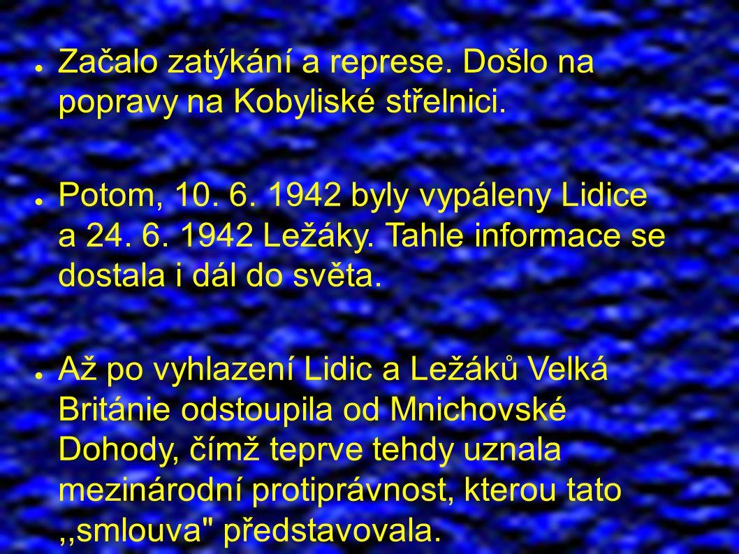 ● Začalo zatýkání a represe. Došlo na popravy na Kobyliské střelnici.