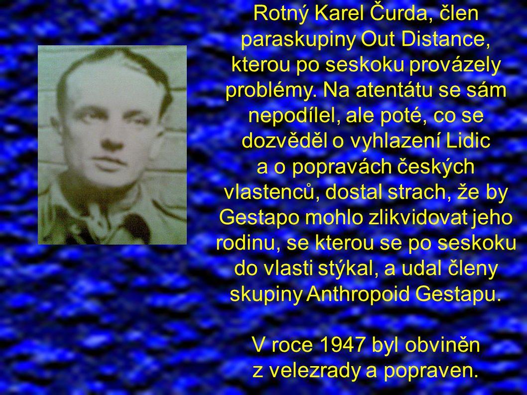 Rotný Karel Čurda, člen paraskupiny Out Distance, kterou po seskoku provázely problémy.