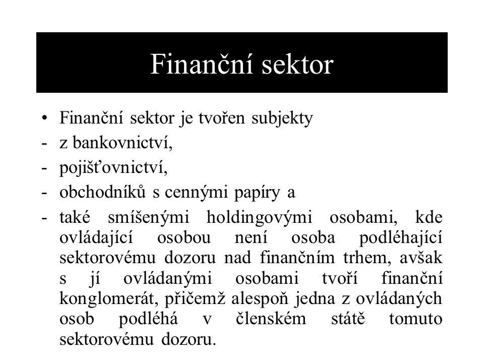 Finanční sektor je tvořen subjekty -z bankovnictví, -pojišťovnictví, -obchodníků s cennými papíry a -také smíšenými holdingovými osobami, kde ovládají